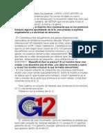 G-12  En Colombia existe actualmente una iglesia neopentecostal carismática de tendencia ecuménica llam