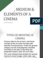 TYPES, MEDIUM & ELEMENTS OF A CINEMA.ppt
