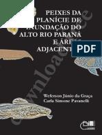 Peixes da Planície de Inundação do Alto Rio Paraná - Graça & Pavanelli