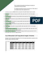 Dengan menggunakan fitur Conditional formatting Anda dapat menandai sel tertentu secara otomatis berdasarkan kriteria tertentu