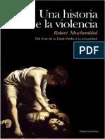 Robert Muchembled - Una historia de la violencia