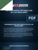 ENFERMEDADES METABOLICAS DE LOS MAXILARES