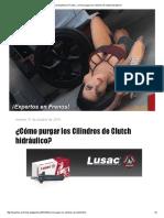 ¿Cómo purgar los Cilindros de Clutch hidráulic