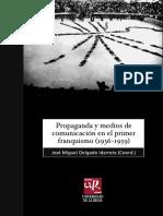 Delgado Idarreta, Jose M. - Propaganda y medios de comunicacion en el primer Franquismo [2019].pdf