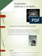 Enfermedades psiquiátricas y el delito-1.pptx