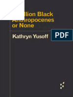 Kathryn Yusoff a-billion-black-anthropocenes-or-none