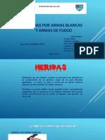 HERIDAS POR ARMAS BLANCAS Y ARMAS DE FUEGO FINAL PPT