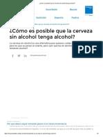 ¿Cómo es posible que la cerveza sin alcohol tenga alcohol
