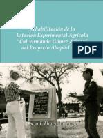 """Rehabilitación de la Estación Experimental Agrícola """"Cnl Armando Gómez Zelada"""" del Proyecto Abapó Izozog - Oscar Flores Sandoval"""
