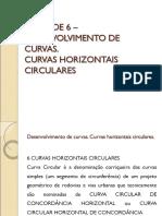 UNIDADE 6 - Desenvolvimento de curvas Curvas horizontais circulares