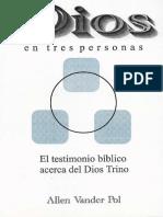 Dios en Tres Personas - El Testimonio Bíblico Acerca del Dios Trino (Allen Vander Pol)