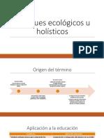 Enfoques ecológicos u holísticos