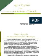 Psicologia Da Educação Piaget x Vygostski Fernando Becker