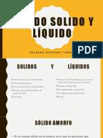 Estado Solido y líquido