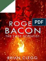 (Eğitim Tanrısı) Brian Clegg - The First Scientist_ A Life of Roger Bacon-Constable (2003)