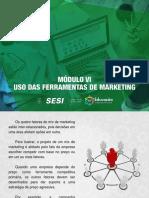 SESI ES - SATISFAÇÃO DO CLIENTE - Módulo 6 - Uso Das Ferramentas de Marketing