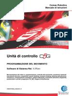 Unità Di Controllo. Comau Robotics Manuale Di Istruzioni PROGRAMMAZIONE DEL MOVIMENTO. Software Di Sistema Rel. 1.17.011