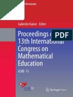 (ICME-13 Monographs) Gabriele Kaiser (eds.) -  Proceedings of the 13th International Congress on Mathematical Education_ ICME-13-Springer International Publishing (2017)