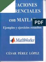 227471419-Ecuaciones-Diferenciales-Con-MATLAB-Cesar-Perez-Lopez.pdf