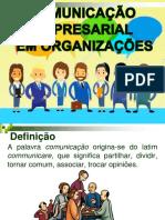 COMUNICAÇÃO EMPRESARIAL EM ORGANIZAÇÕES.ppt