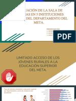 ADECUACIÓN DE LA SALA DE SISTEMAS EN 5 INSTITUCIONES RURALES DEL DEPARTAMENTO DEL META.pptx