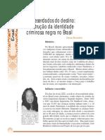 BENEDITO, Deise. Os deserdados do destino - a construção da identidade criminosa negra no Brasil