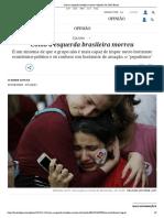 Como a esquerda brasileira morreu _ Opinião _ EL PAÍS Brasil