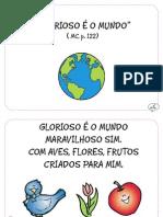 """""""Glorioso é o mundo"""" (MC, p.122)"""