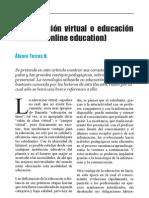 La educación virtual o educación en línea (online education)