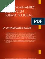 CONTAMINACIÓN DEL AIRE EN FORMA NATURAL.pptx