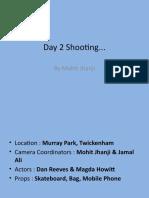 Day 2 Shooting