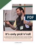 It's only pick'n'roll. La pallacanestro raccontata da Luciano De Majo