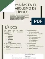 ANOMALÍAS EN EL METABOLISMO DE LÍPIDOS