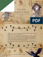 The Boy Named Crow owo