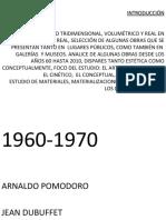 Análisis de obras  y movimientos escultóricos  de los  aÑos 60 al aÑo 2010.
