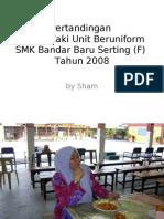 Pertandingan Kawad Kaki Unit Beruniform SMK Bandar Baru Serting (F) Tahun 2008