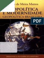 Carlos de Meira Mattos - Geopolítica e modernidade - geopolítica brasileira