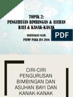 Topik 2 Pengurusan Bimbingan & Asuhan Bayi & Kanak-Kanak (Full)