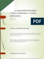 Costos predeterminados, costos estándar y costos estimados