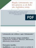 SOARES, Magda. (2009) - Letramento - Um tema em três gêneros.ppt