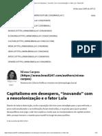 """Capitalismo em desespero, """"inovando"""" com a neocolonização e o fator Lula - Brasil 247"""