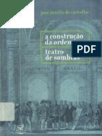 A construção da ordem & Teatro de sombras - José Murilo de Carvalho