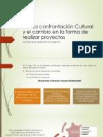 La confrontación cultural y el cambio en la forma de relizar proyectos