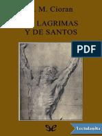 De lagrimas y de santos - E M Cioran.pdf