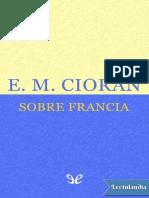 Sobre Francia - E M Cioran.pdf