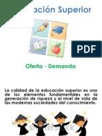 08 EDUCACION SUPERIOR OFERTA - DEMANDA