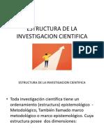 ESTRUCTURA DE LA INVESTIGACION CIENTIFICA