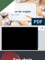 Aposto, vocativo, adjunto adverbial e VÍRGULA