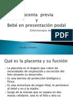Placenta  previa yBebé en presentación podal (dietoterapia del embarazo)