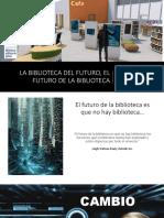 la_biblioteca_del_futuro_el_futuro_de_la_biblioteca